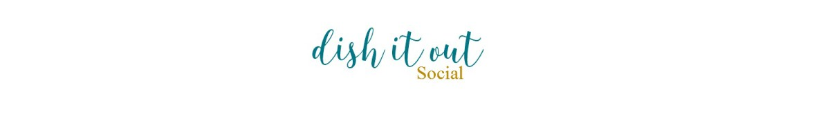 Dish It Out Social